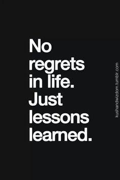 Ne regrets in life