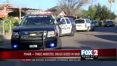 Three Arrested, Narcotics Seized in Pharr Raid…