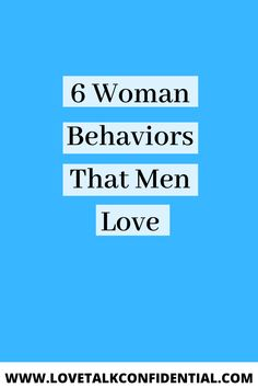 6 Woman Behaviors That Men Love - Love Talk Confidential New Relationships, Relationship Problems, Relationship Memes, Make A Man, Man In Love, Just Love, Dating Quotes, Dating Advice, Healthy Relationship Tips