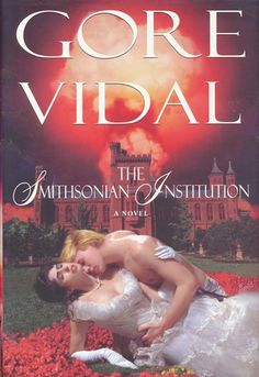 """To celebrate Gore Vidal's long career as an author of historical fiction, I should break out my copy of """"The Smithsonian Institution: A Novel"""". Hmmm...I wonder if there are any bats in it."""