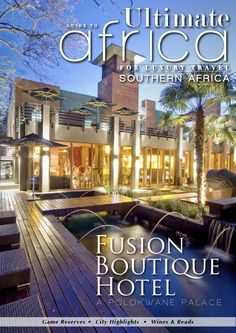 Ultimate Guide to Africa March 2014 In this issue: Fusion Boutique Hotel Your Top 10 cape Town To Do List Ommiberg Round The Rock Wine Festival Celebrity chef recipe Favourite Reads This Month Accommodation Guide South Africa Luxury Travel, Game Reserve, Hotel Interiors, Wine Festival, Luxury Accommodation, Hospitality Design, Dream Vacations, Luxury Lifestyle