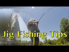 Jig Fishing Tips ~ Bass Fishing Tips