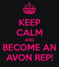 #keep #calm and #become an #avon #rep today only $15 https://monicahertzog.avonrepresentative.com/opportunity