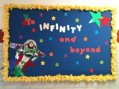 To infinity and beyond! Buzz light year bulletin board!