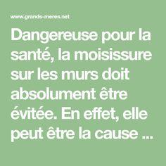 Dangereuse pour la santé, la moisissure sur les murs doit absolument être évitée. En effet, elle peut être la cause de problèmes respiratoires...