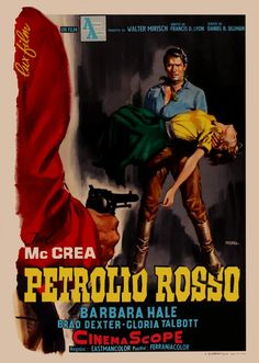 The Oklahoman (1957) Stars: Joel McCrea, Barbara Hale, Brad Dexter, Gloria Talbott, Anthony Caruso, Michael Pate ~Director: Francis D. Lyon (Italian Poster)
