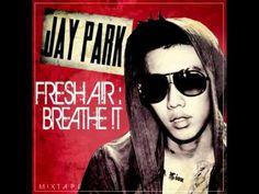 Jay Park -  Do What We Do - FreshA!R:Breathe!T #Today