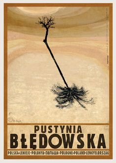Bledow Desert not a Sahara of any kind Check also other posters from PLAKAT-POLSKA series Original Polish poster designer: Ryszard Kaja year: 2012 size: Polish Posters, Art Deco Posters, Modern Posters, Graphic Art, Graphic Design, Tourism Poster, Vintage Travel Posters, Vintage Logos, Art Deco Period