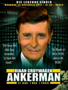 'Ankerman: Die Legende van Riaan Cruywagen'. Riaan Cruywagen will say goodbye on 26 Nov 2012 at 19:00 on SABC2 after 37 years. Legend! I Am An African, Kwazulu Natal, My Land, Do You Remember, Its A Wonderful Life, African History, My People, Growing Up, South Africa