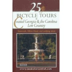 25 Bicycle Tours in Coastal Georgia & the Carolina Low Country: Savannah, Hilton Head, and Outlying Areas (Paperback)  http://www.amazon.com/dp/0881503177/?tag=alusre-20  0881503177