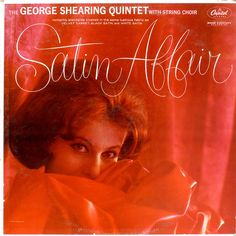 Satin Affair, George Shearing Quintet Capitol T 1628 1961
