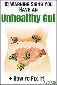 10 Warning Signs You Have an Unhealthy Gut + How to Fix it | Weight Loss | Heal Leaky Gut and Lose Weight | http://avocadu.com/unhealthy-gut-warning-signs/
