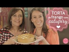TORTA DE FRANGO COM CATUPIRY® COM A TATI DO PANELATERAPIA #SoPensoEmComida - YouTube
