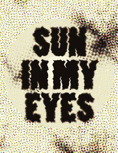 Matt Chinworth | Sun in My Eyes | Illustration, 2013 | USA | Type Plus: When Typography and Images Combine | Graphics.com