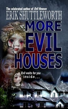 Buy More Evil Houses by Erik Shuttleworth and Read this Book on Kobo's Free Apps. Discover Kobo's Vast Collection of Ebooks and Audiobooks Today - Over 4 Million Titles! Black Bed Sheets, Dark Places, Audiobooks, Literature, Fiction, This Book, Ebooks, Author, Houses