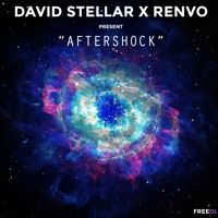 David Stellar X Renvo - Aftershock [Free Download] by Renvo on SoundCloud