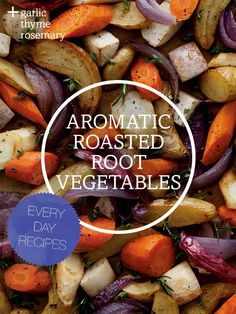 Roasted Root Vegetables with garlic, rosemary and thyme