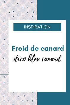 Bleu Canard 7 Inspirations Pour Adopter La Tendance Du Moment