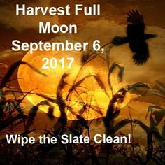 Time to Wipe the Slate Clean Summer's end is on the horizon, and the arrival of autumn will be heralded by a Harvest Moon on Sept. 6 in Pisces. In traditional
