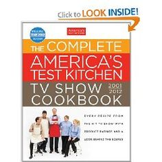 The Complete America's Test Kitchen TV Show Cookbook 2001-2012: Every Recipe from the Hit TV Show With Product Ratings and a Look Behind the Scenes [Hardcover], (americas test kitchen, cookbook, cooking, cooks illustrated, simple recipes, cooking techniques, home cooking, gift idea, cooking for two, tv series)