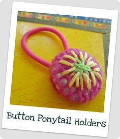 Tutorial for making ponytail holders from covered buttons, or just cute shank buttons - this is SOOO easy!