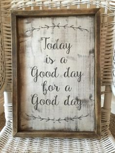 Today is a Good Day for a Good Day Framed Wood Sign by TaylorGourleyDesigns on Etsy Pallet Art, Pallet Signs, Glitter Canvas, Country Signs, Diy Signs, Wooden Crafts, Sign Quotes, Woodworking Crafts, Wood Pallets