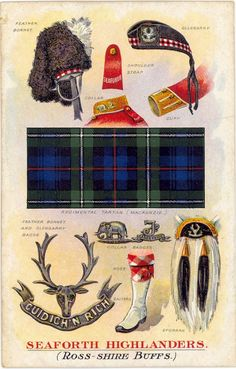 SEAFORTH HIGHLANDERS (Ross-Shire Buffs) the first battalion was raised in 1778 by the Earl of Seaforth and known as SEAFORTH'S HIGHLANDERS and later as 72ND HIGHLANDERS. The second battalion was raised in 1793. Both were united in 1881 under present title. The Feather Bonnet has a white hackle. The facings are buff. The Glengarry has rosette and red, white, and blue dicing. The tartan is Mackenzie.