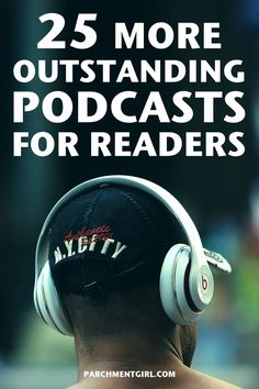 Looking for something to listen to on your commute or workout? Check out these 25 amazing podcasts for book lovers!