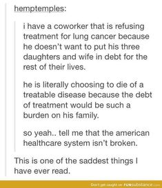 My father would probably have done the same. He died from cancer but got treatment since we live in Denmark<<< that's so sad :( the post and the comment