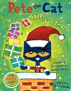 Pete the Cat Saves Christmas by James Dean ... don't forget to download the free song!