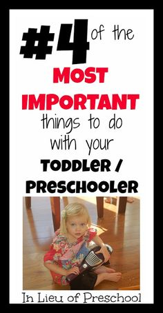 #4 of the Top 5 Most Important Things to Do with Your Toddler/Preschooler - In Lieu of Preschool