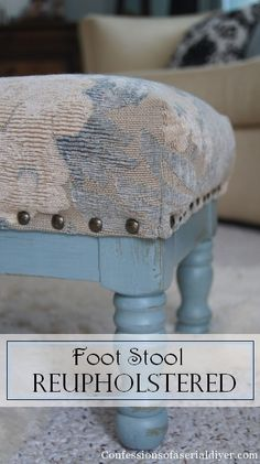 Reupholstered Foot Stool | Confessions of a Serial Do-it-Yourselfer