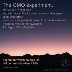 """""""...there is something vastly riskier facing us, with risks that entail the survival of the global ecosystem — not the financial system. This time, the fight is against the current promotion of genetically modified organisms, or G.M.O.s."""" Learn more about the threats GMOs pose to our planet.  #GMO #Ag #Food #LabelGMOs #RightToKnow #MonsantoMakesUsSick"""