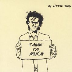 My Little Pony - Think Too Much