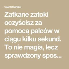 Zatkane zatoki oczyścisz za pomocą palców w ciągu kilku sekund. To nie magia, lecz sprawdzony sposób – LOL mania Slow Food, Natural Medicine, Home Remedies, Healthy Life, Health Fitness, Workout, Learning, Tips, Lol