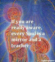 Every soul is a teacher