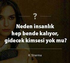 Neden insanlık hep bende kalıyor, gidecek kimsesi yok mu?   - Robin Sharma