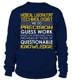 Medical Laboratory Technologist We Do Precision Guess Work Job Title T-Shirt #MedicalLaboratoryTechnologist