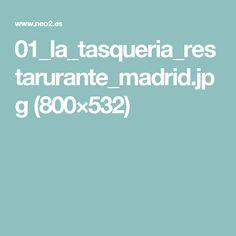 01_la_tasqueria_restarurante_madrid.jpg (800×532)