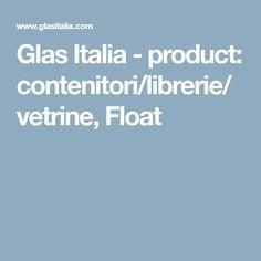 Glas Italia - product: contenitori/librerie/vetrine, Float
