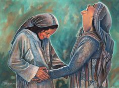 """Mary visits Elizabeth. """"My soul proclaims the greatness of the Lord..."""""""