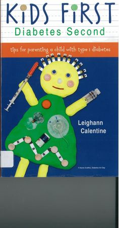 Kids First Diabetes Second - Tips for parenting a child with type 1 diabetes by Leighann Calentine