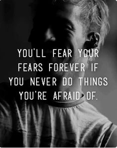 "Josh dun quote ""you'll fear your fears forever if you never do things you're afraid of"". May•26•2017"