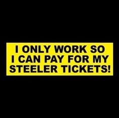 Bumper sticker that is a unique (and attention-grabbing) auto accessory to say the least and perfect for the passionate Steeler fan! Pittsburgh Steelers Football, Football Team, Football Stickers, I Can, England Patriots, Canning, Memes, Funny, Meme
