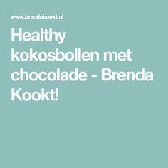 Healthy kokosbollen met chocolade - Brenda Kookt!