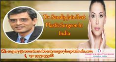 Sandip Jain best plastic surgeon in India has acquired and dealt with thousands of international patients offering excellent outcomes in their surgery and complete satisfaction to his patients. Best Plastic Surgeons, Surgery, India, Cosmetics, Goa India, Indie, Indian