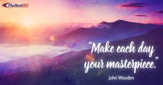 """""""Make each day your masterpiece. Career Quotes, Wednesday Wisdom, Each Day"""