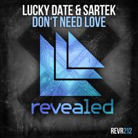 Lucky Date & Sartek - Don't Need Love (Out now) by Revealed Recordings on SoundCloud