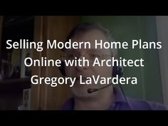 Sell House Plans Online: Interview with Architect Gregory La Vardera
