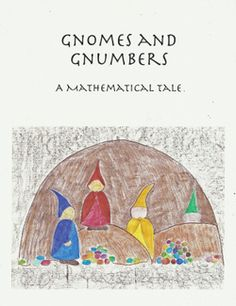 Gnomes and Gnumbers a mathematical tale